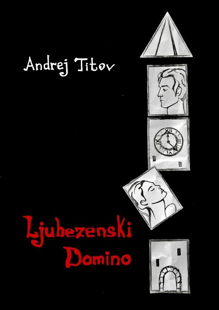 Andrej Titov Ljubezenski domino andrej titov iracconti della spiaggia
