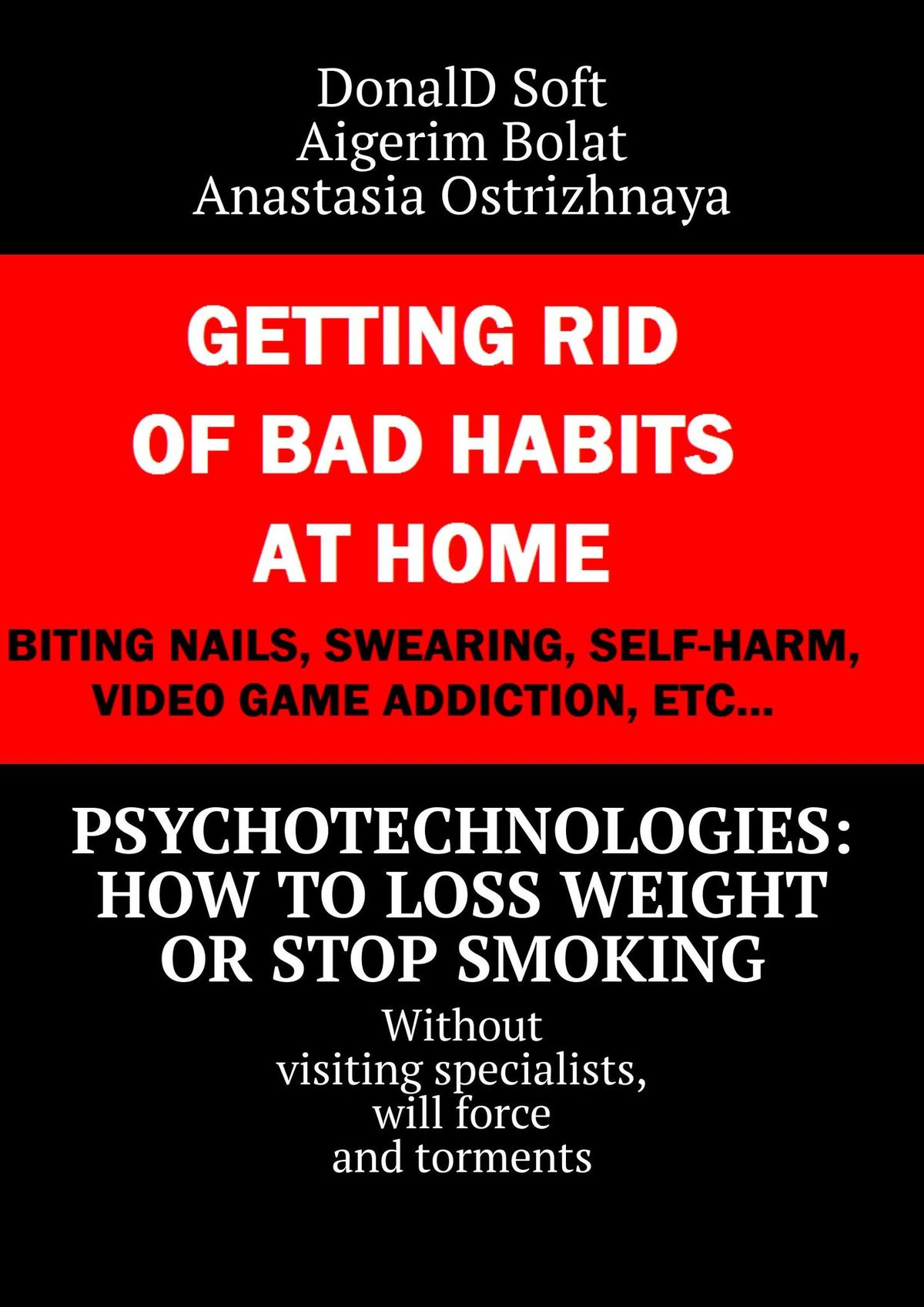 DonalD Soft Russian psycho technologies: how to loss weight or stop smoking. without visiting specialists, will force and torments safe from harm