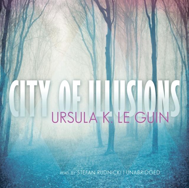 Ursula K. Le Guin City of Illusions euforia illusions