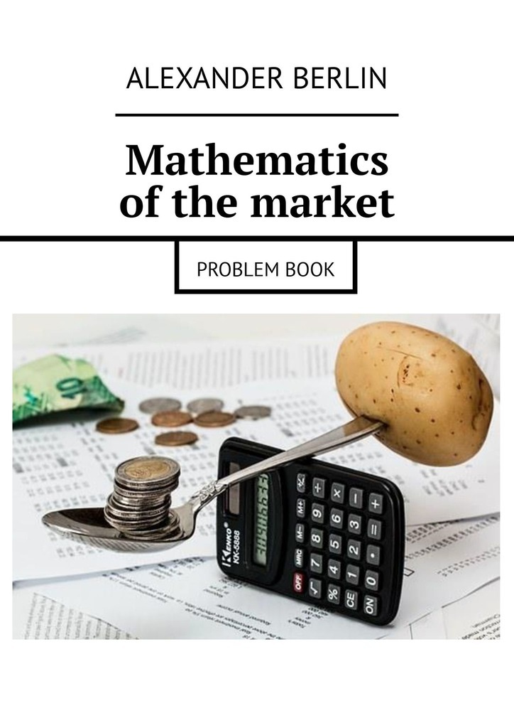 Alexander Berlin Mathematics of the market. Problem book methods in paleoethnobotany studies of cereal cultivation