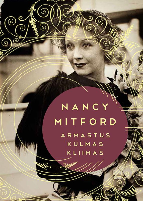 Нэнси Митфорд Armastus külmas kliimas arthur schnitzler armastus ja surm viinis