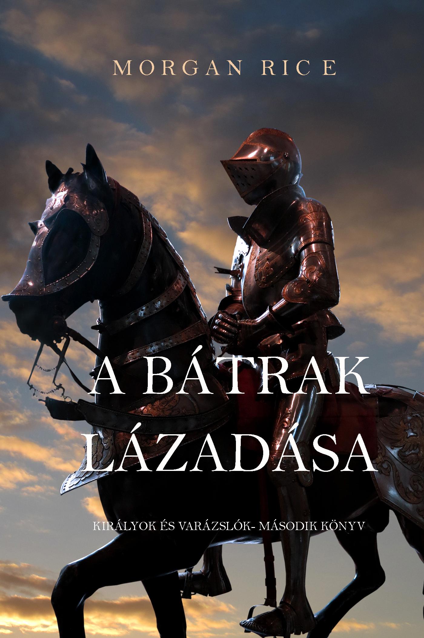 Морган Райс A Bátrak Lázadása erdélyi jános népdalok és mondák 1 kötet