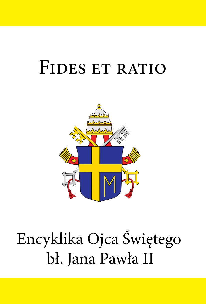Jan Paweł II Encyklika Ojca Świętego bł. Jana Pawła II FIDES ET RATIO jan paweł ii jan paweł ii anioły