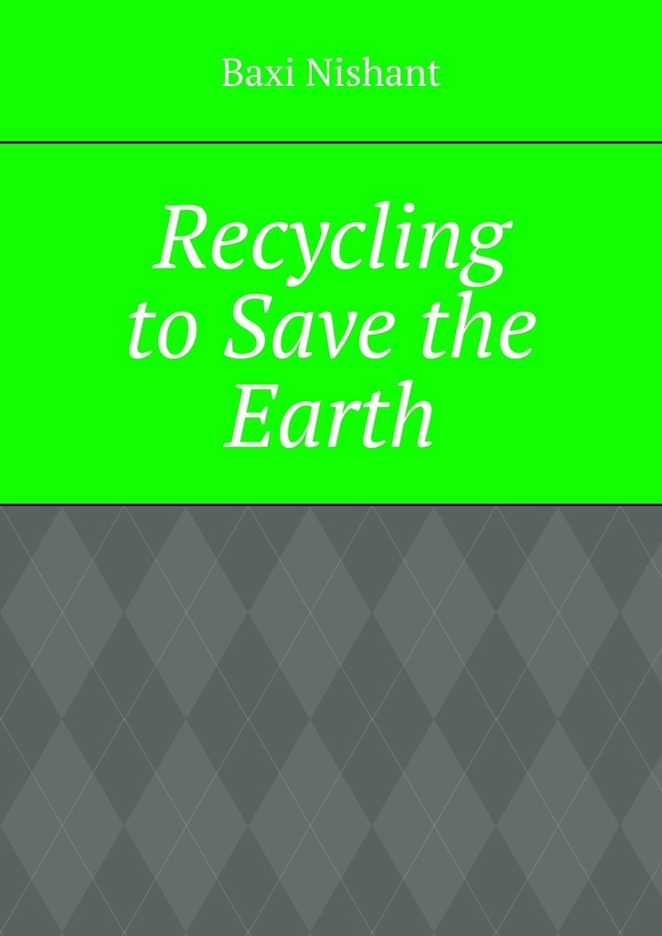 Обложка «Recycling to Save the Earth»