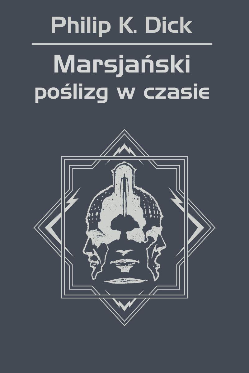 Philip K Dick Marsjański poślizg w czasie