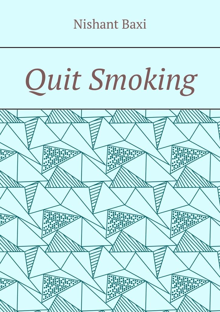 Nishant Baxi Quit Smoking baxi nishant sitemaps