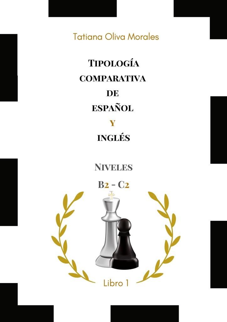 Tatiana Oliva Morales Tipología comparativa de español y inglés. Niveles B2—C2. Libro1 jason potash los disenos del tatuaje libro para colorear para los adultos