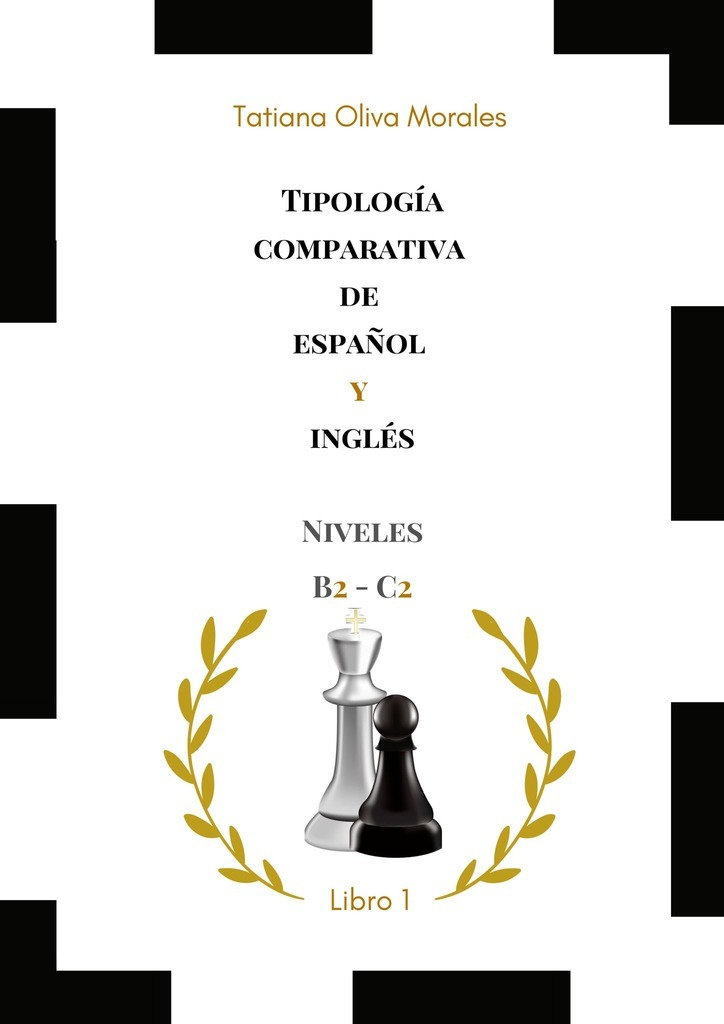Tatiana Oliva Morales Tipología comparativa de español y inglés. Niveles B2—C2. Libro1 tatiana oliva morales destino final es orfanato relato