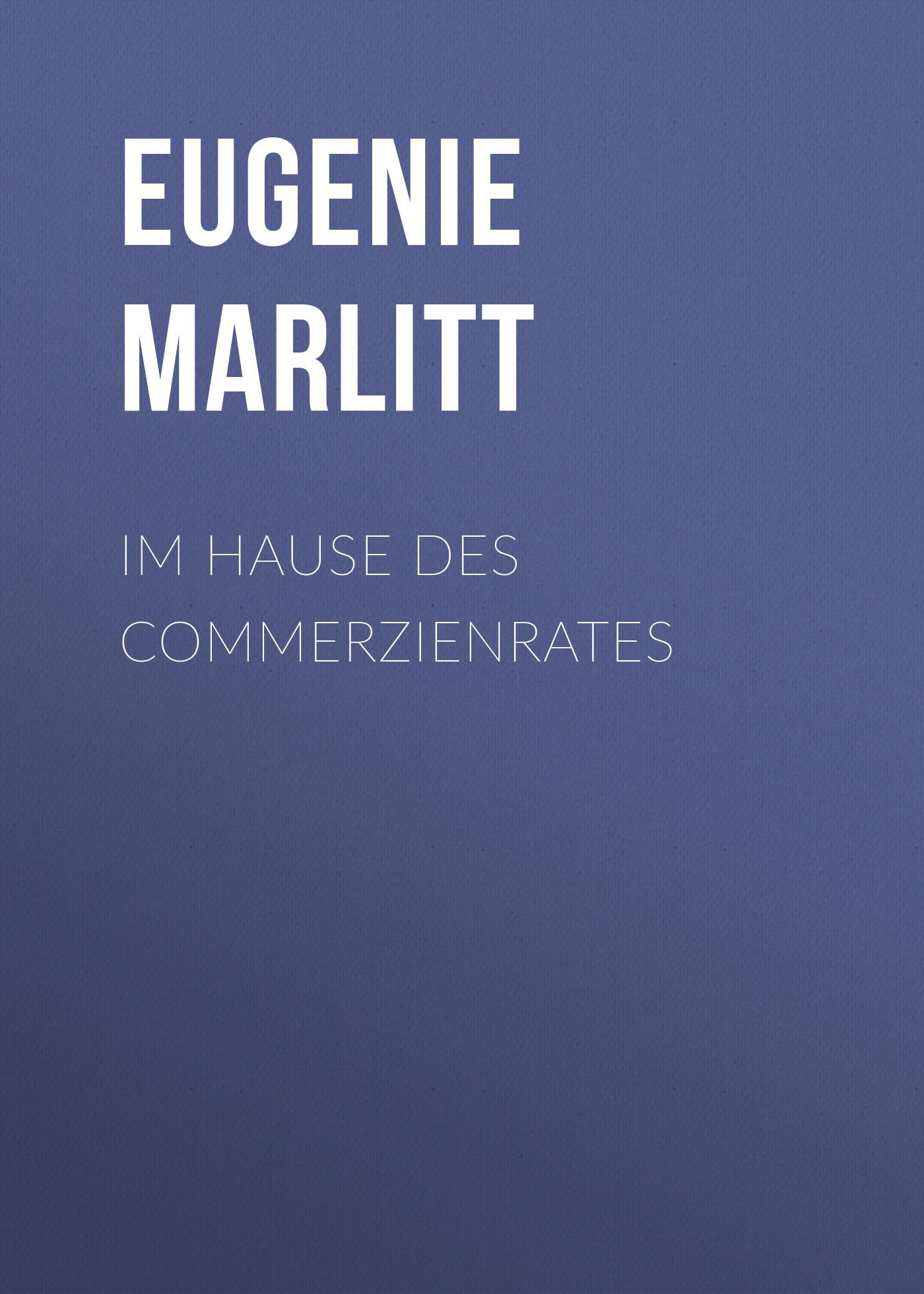 Eugenie Marlitt Im Hause des Commerzienrates