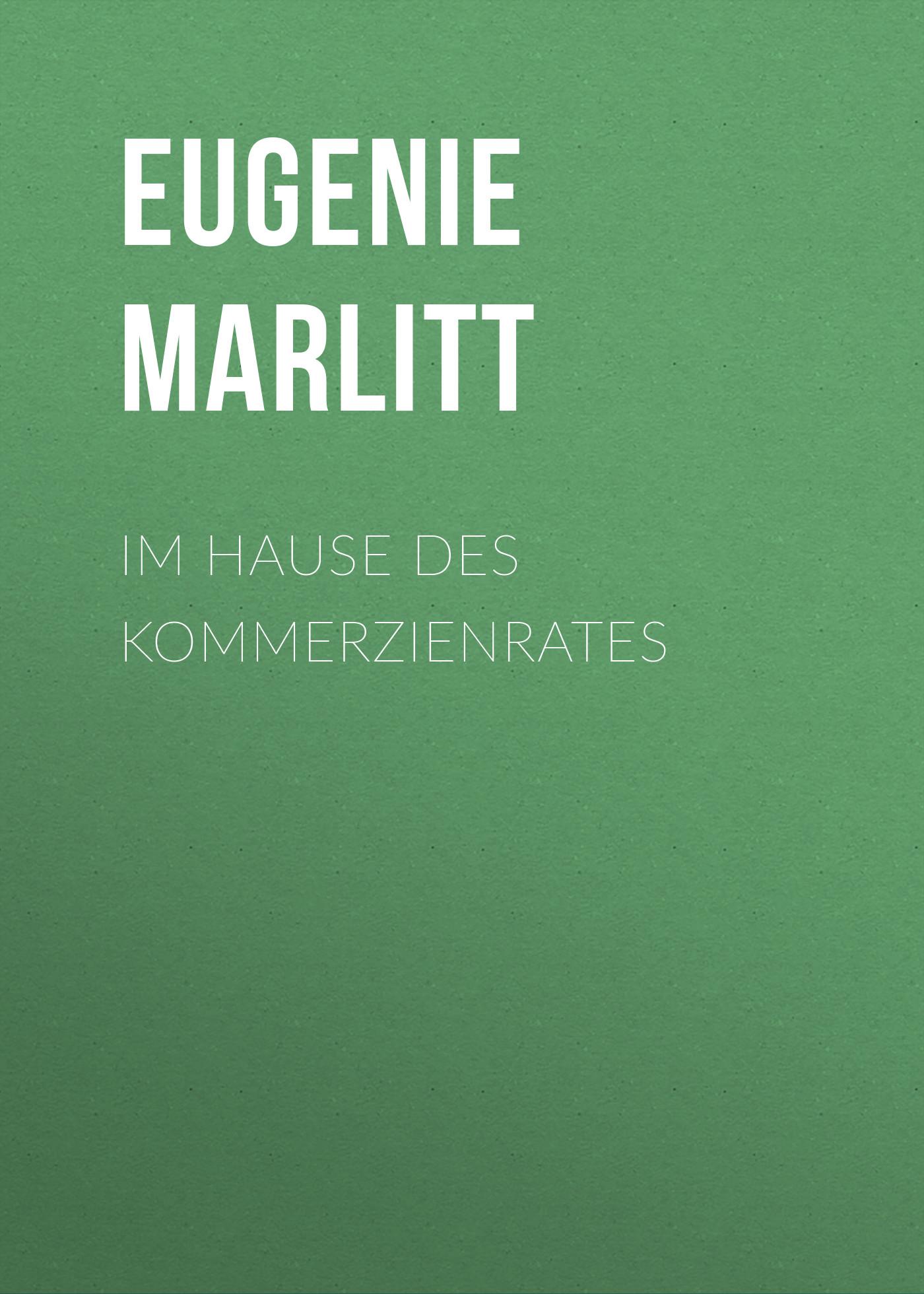 Eugenie Marlitt Im Hause des Kommerzienrates