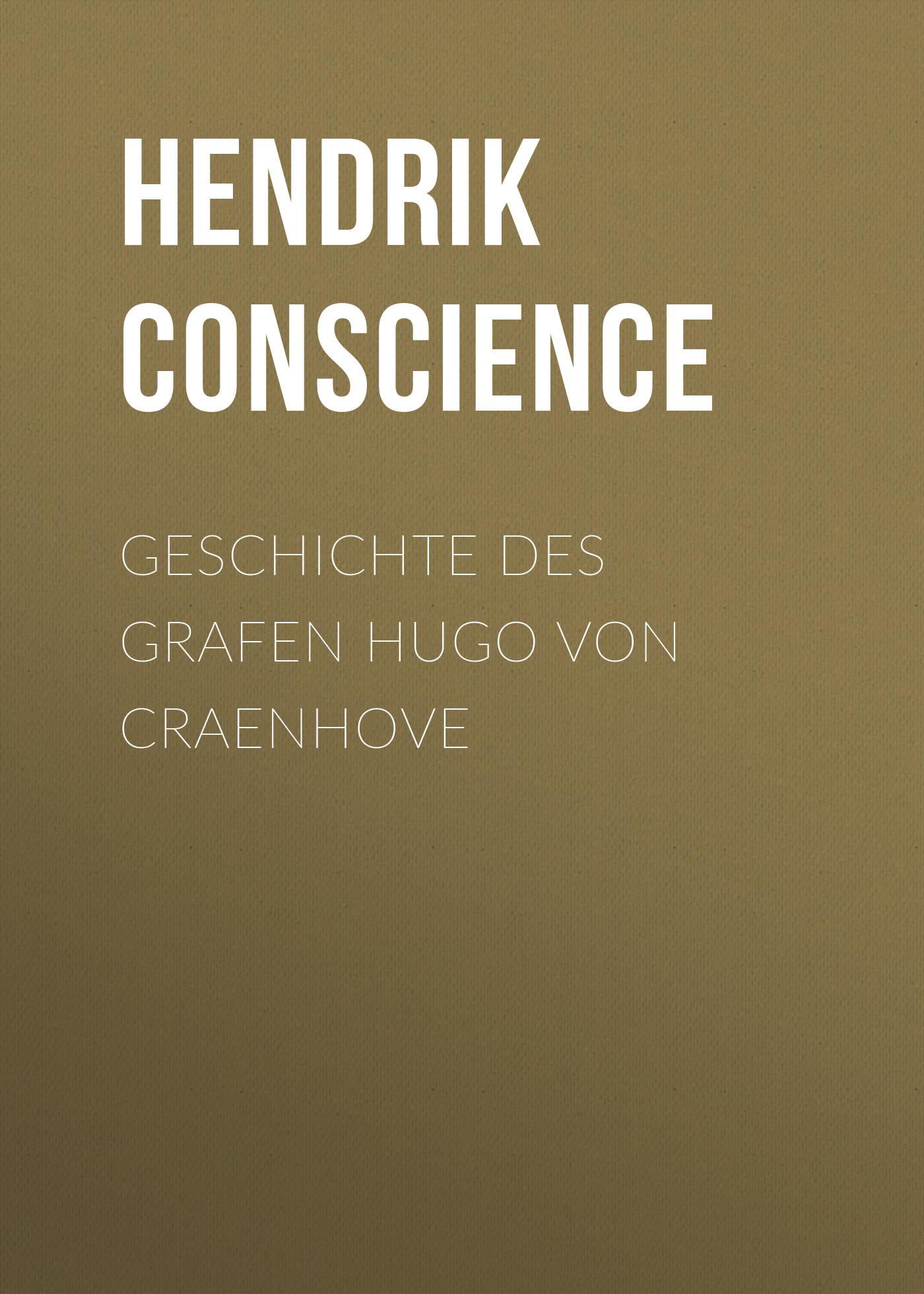 Hendrik Conscience Geschichte des Grafen Hugo von Craenhove
