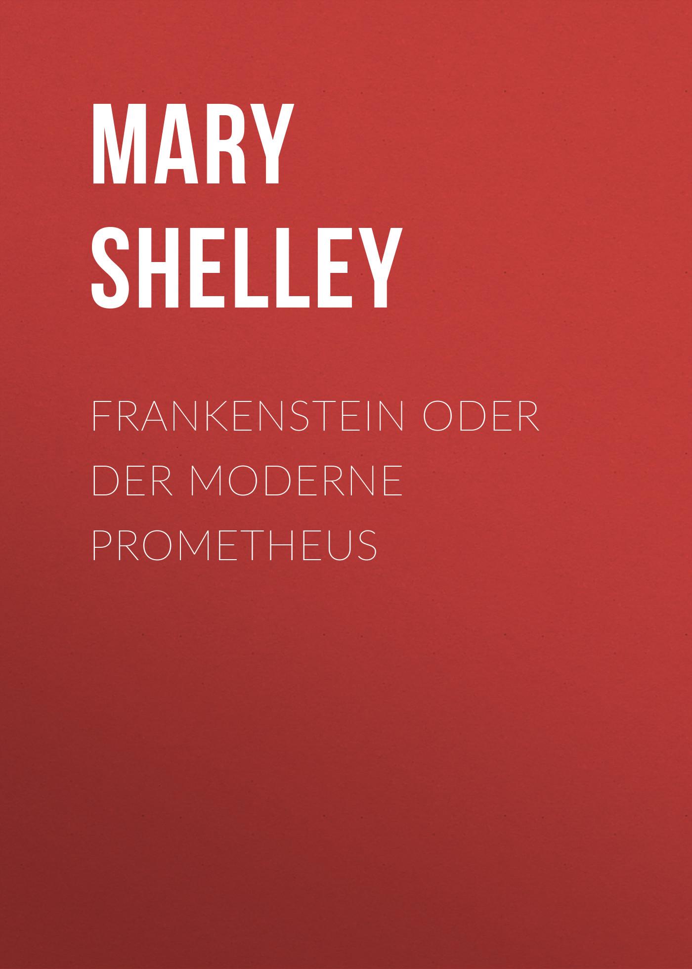 Мэри Шелли Frankenstein oder Der moderne Prometheus босоножки prometheus p13xl378