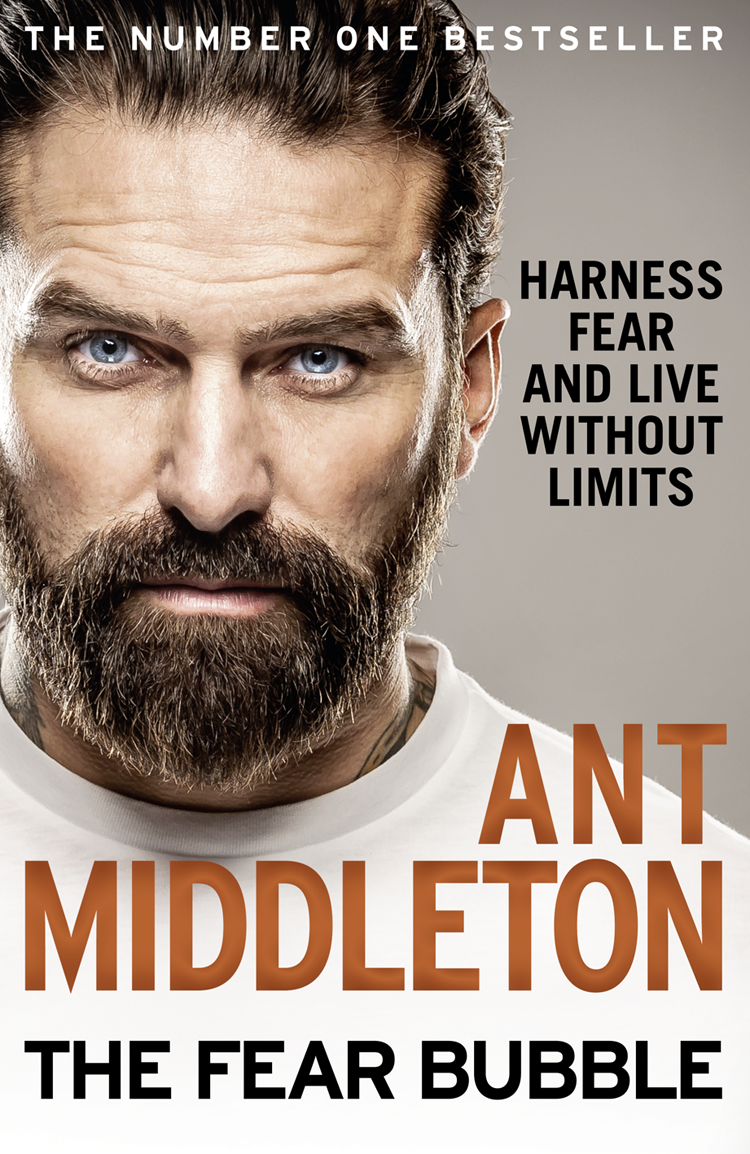 Ant Middleton The Fear Bubble: Harness Fear and Live Without Limits greene g the ministry of fear