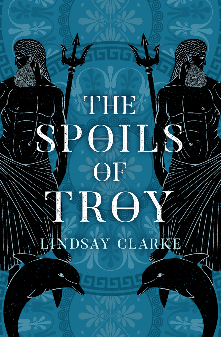 Lindsay Clarke The Spoils of Troy padraic colum the children s homer the adventures of odysseus and the tale of troy