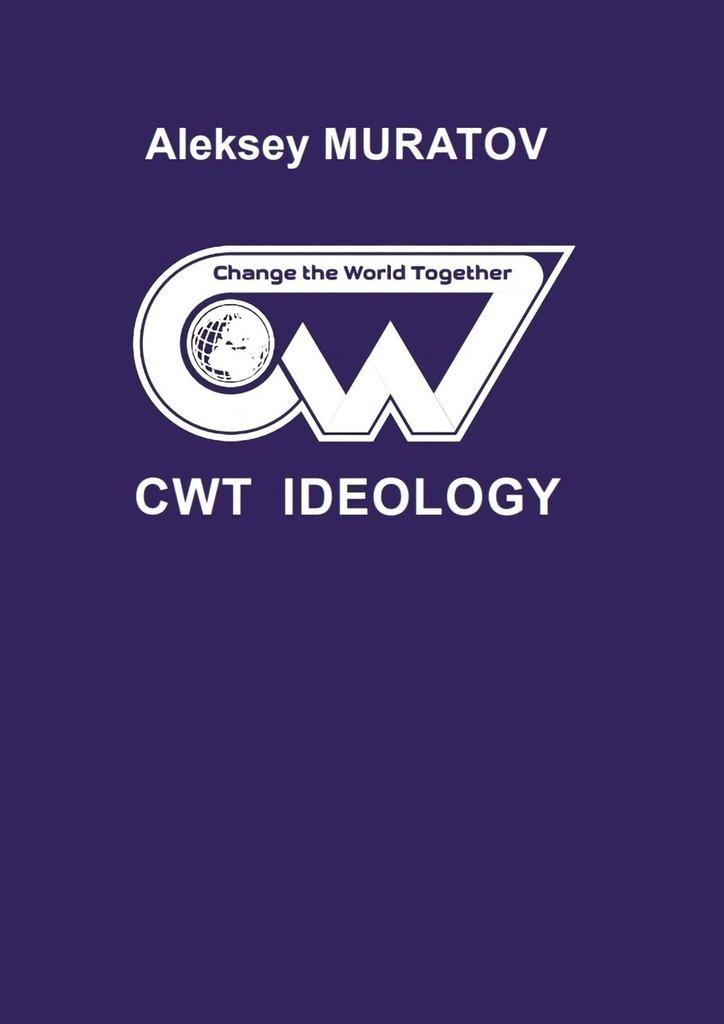 Aleksey Muratov CWT Ideology