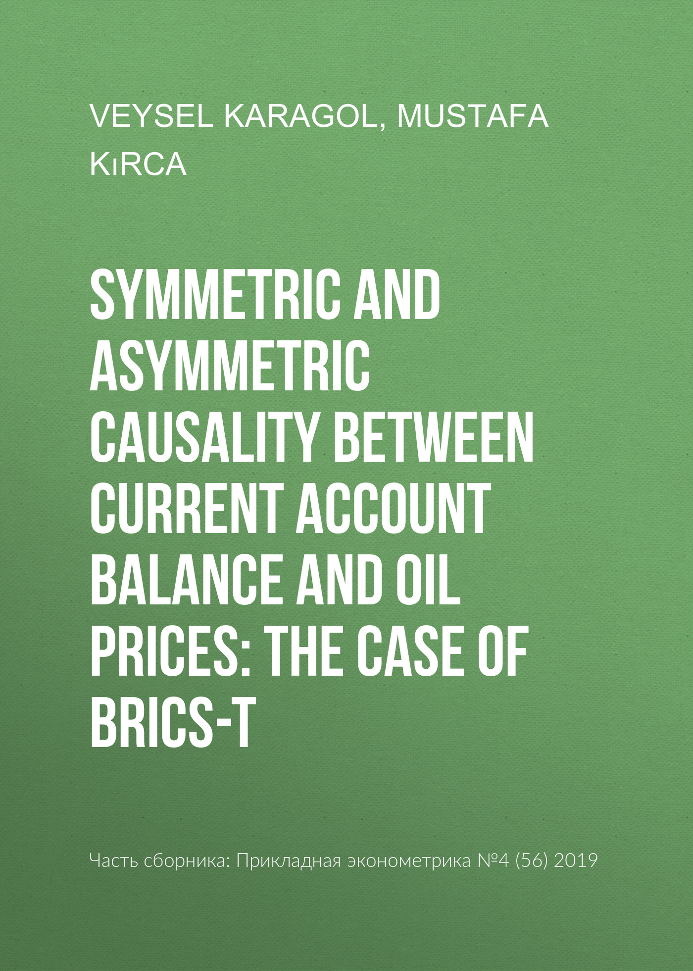 Mustafa Kırca Symmetric and asymmetric causality between current account balance and oil prices: The case of BRICS-T