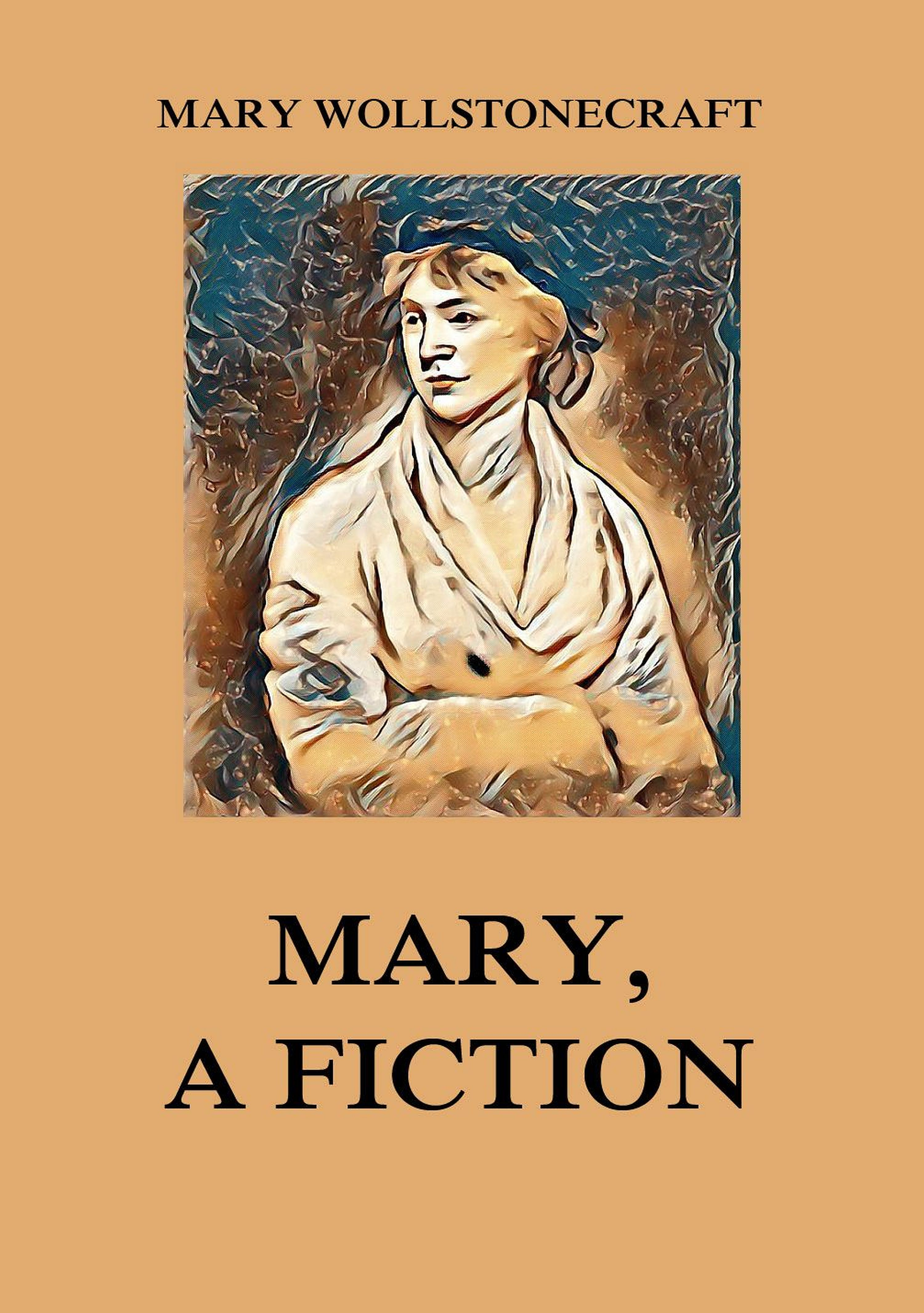 Mary Wollstonecraft Mary, a Fiction mary robinette kowal without a summer