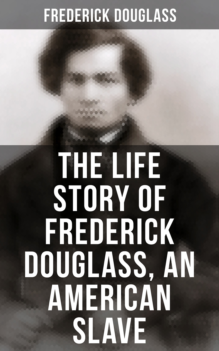 Frederick Douglass The Life Story of Frederick Douglass, an American Slave