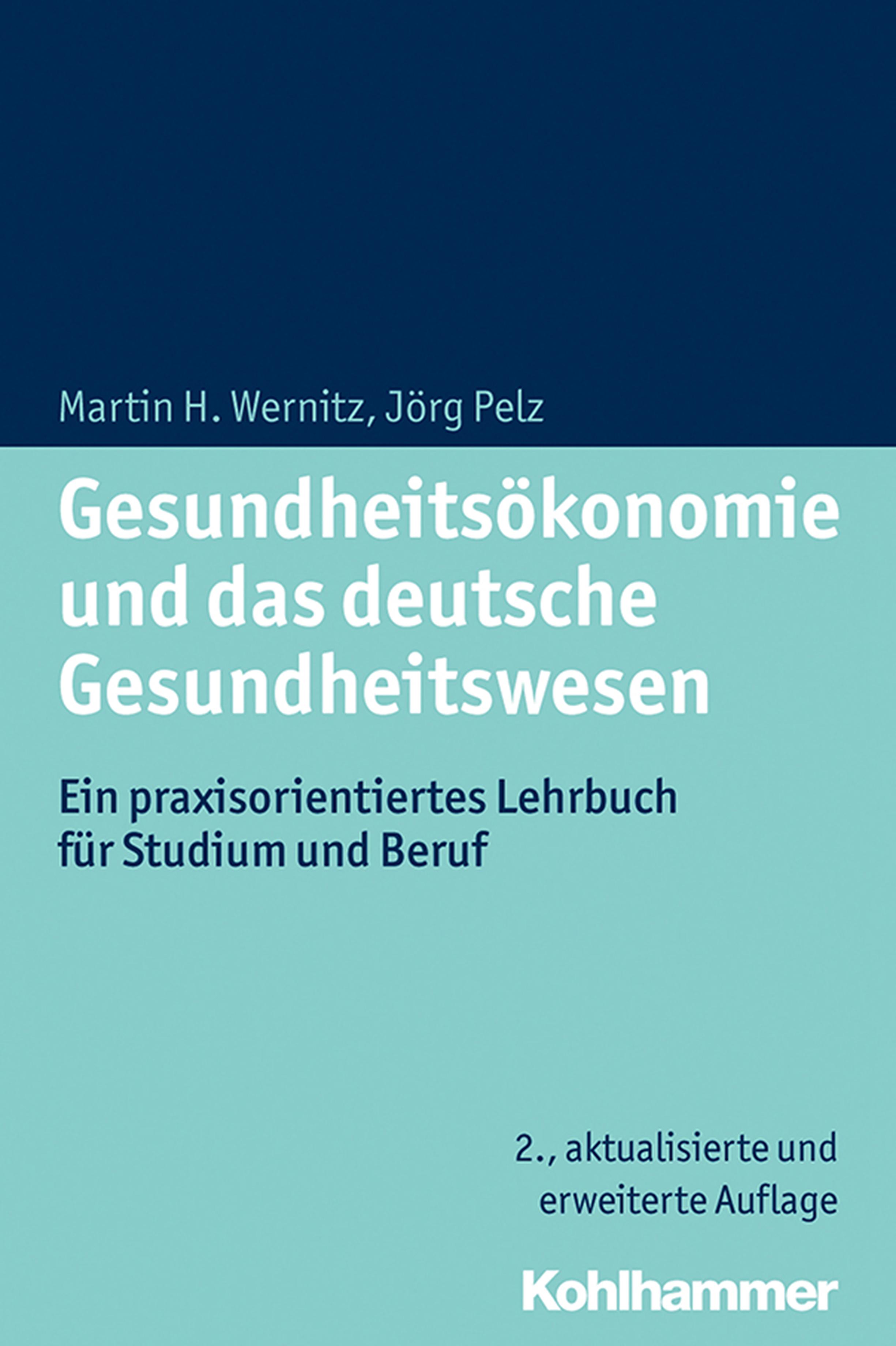 Martin H. Wernitz Gesundheitsökonomie und das deutsche Gesundheitswesen