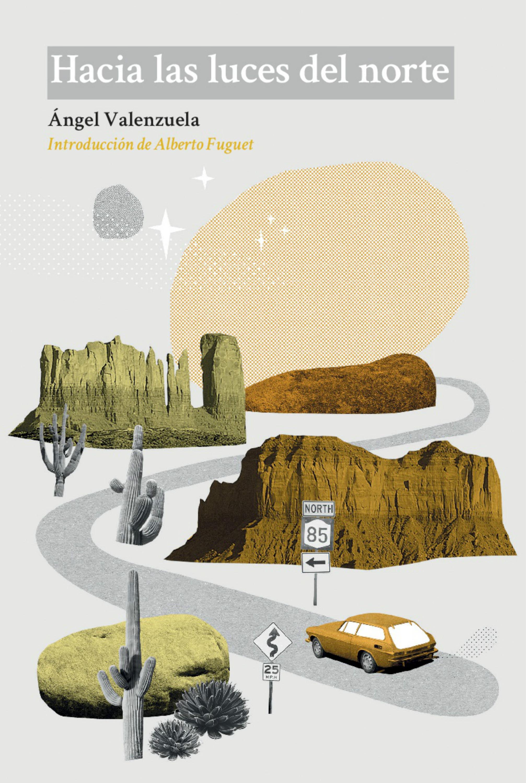 цена на Ángel Valenzuela Hacia las luces del norte