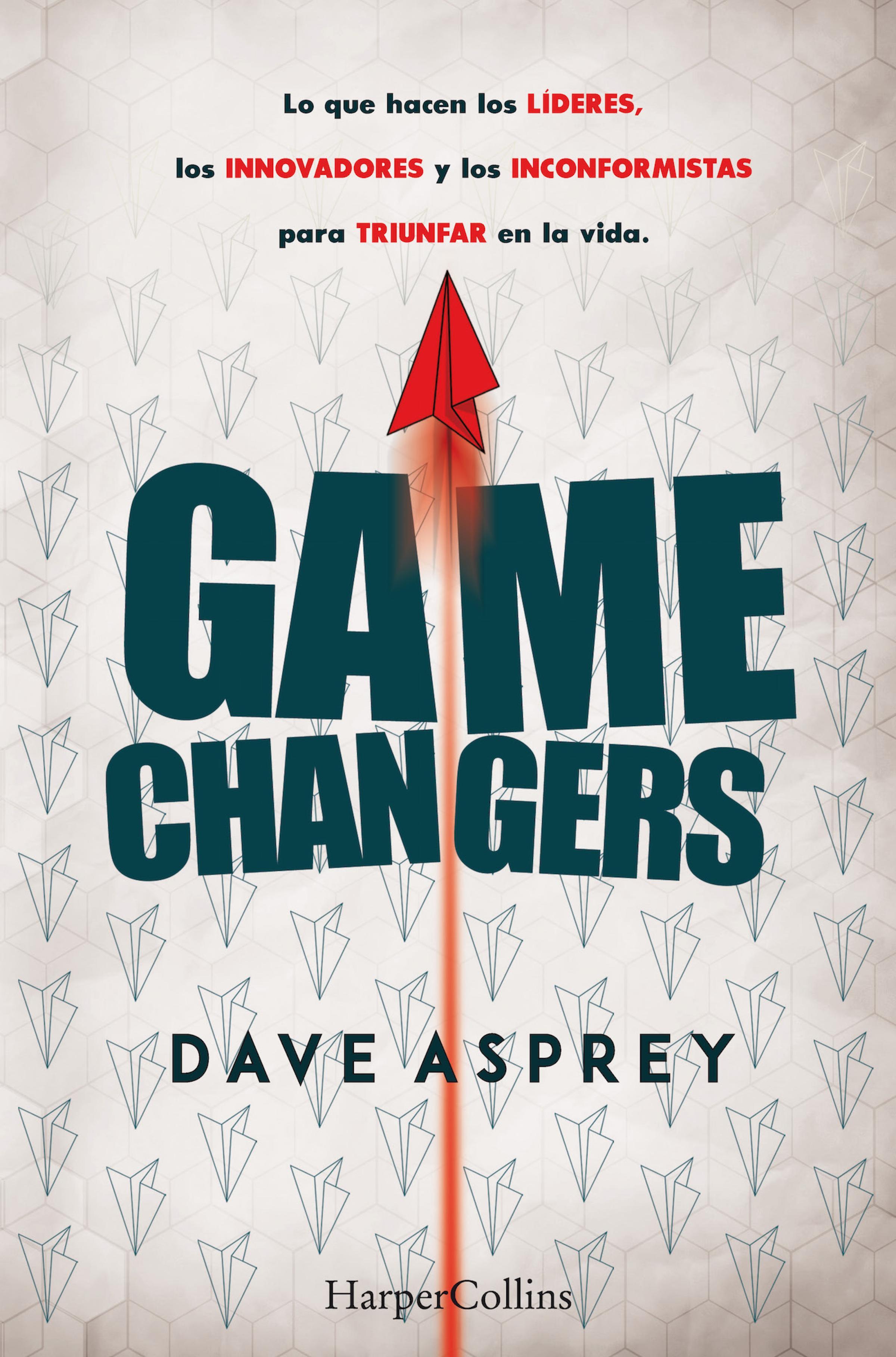 Dave Asprey Game changers. Lo que hacen los líderes, los innovadores y los inconformistas para triunfar en la vida. ciro y los persas viedma