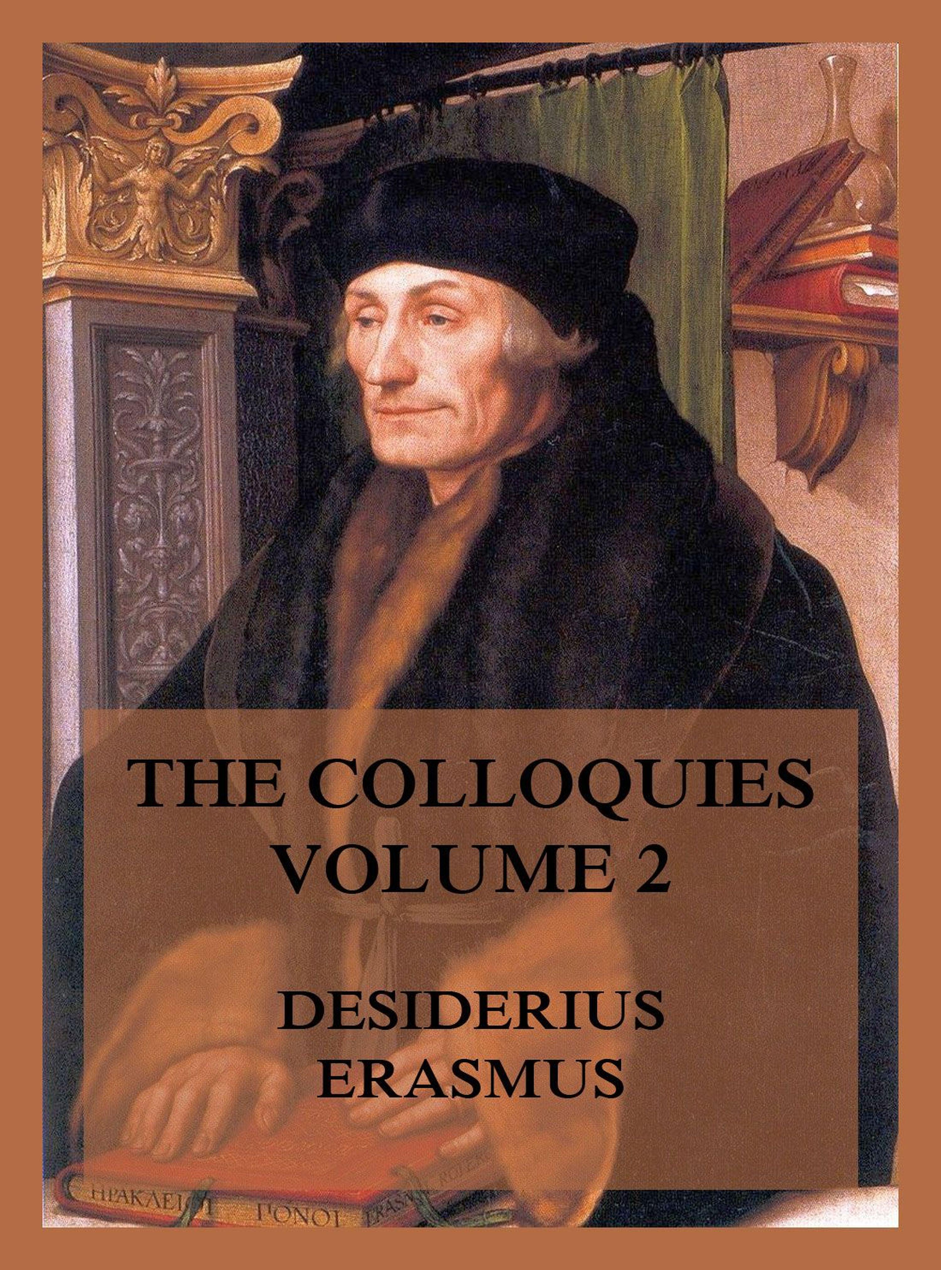 Desiderius Erasmus The Colloquies, Volume 2