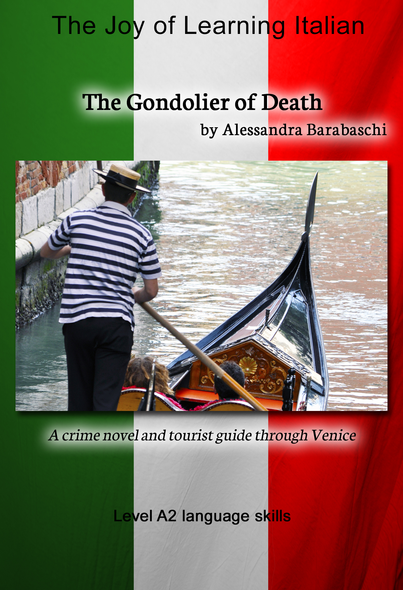 Alessandra Barabaschi The Gondolier of Death - Language Course Italian Level A2 slime the wonderful world of mucus level a2