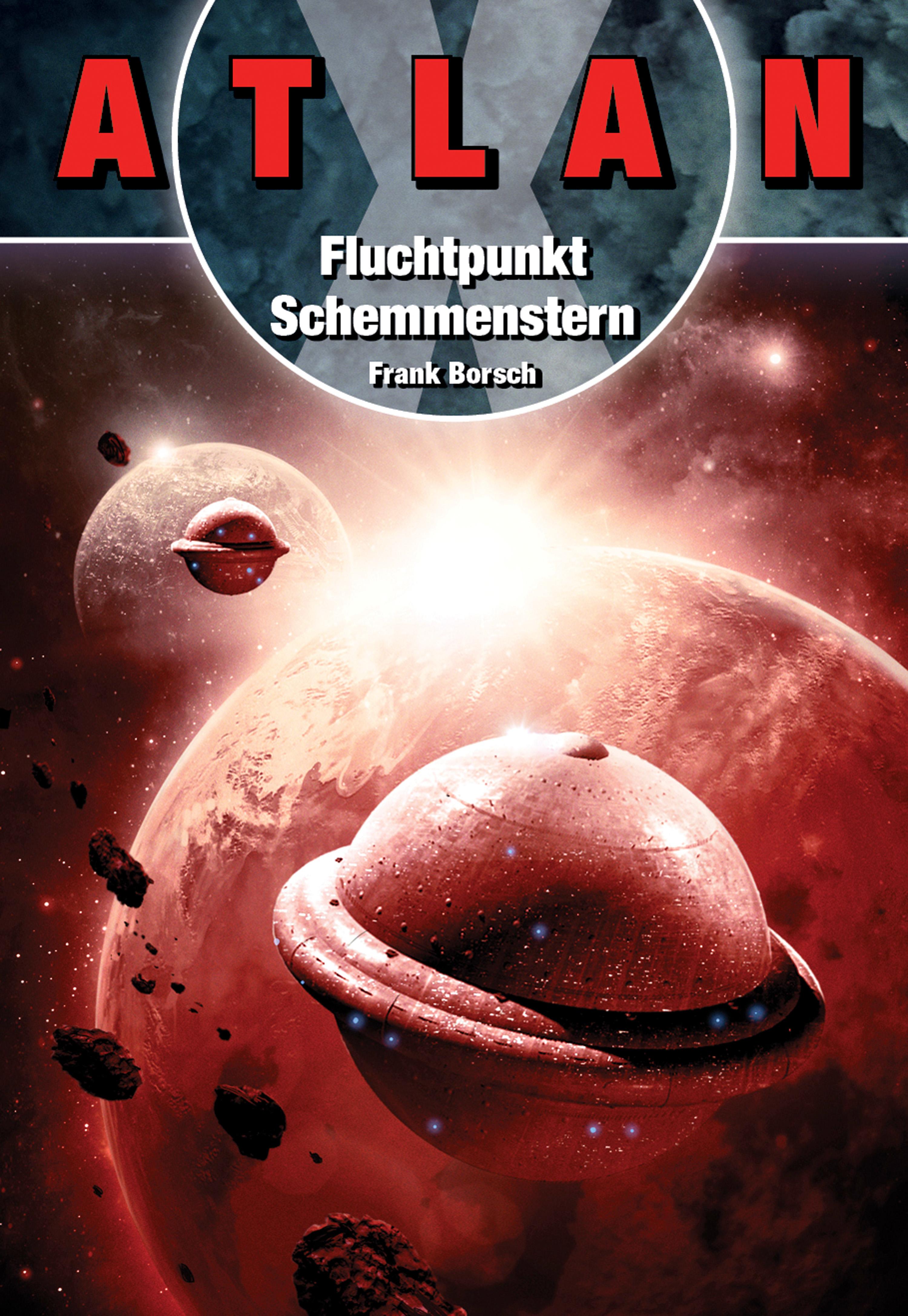Frank Borsch ATLAN X: Fluchtpunkt Schemmenstern frank borsch atlan x fluchtpunkt schemmenstern