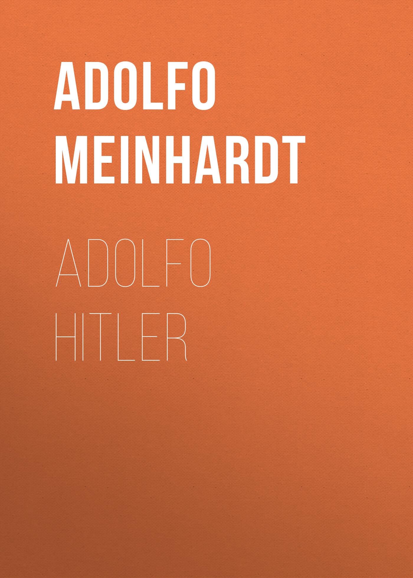 Adolfo Meinhardt Adolfo Hitler hitler