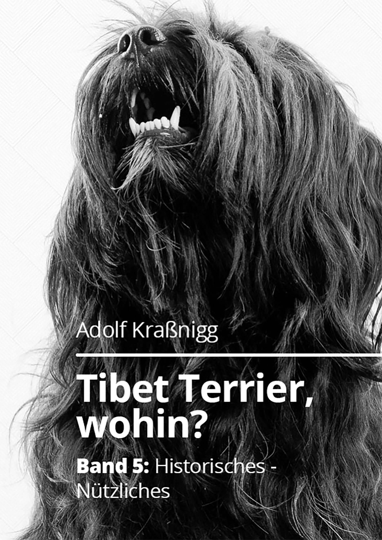 Adolf Kraßnigg / Tibet Terrier wohin?