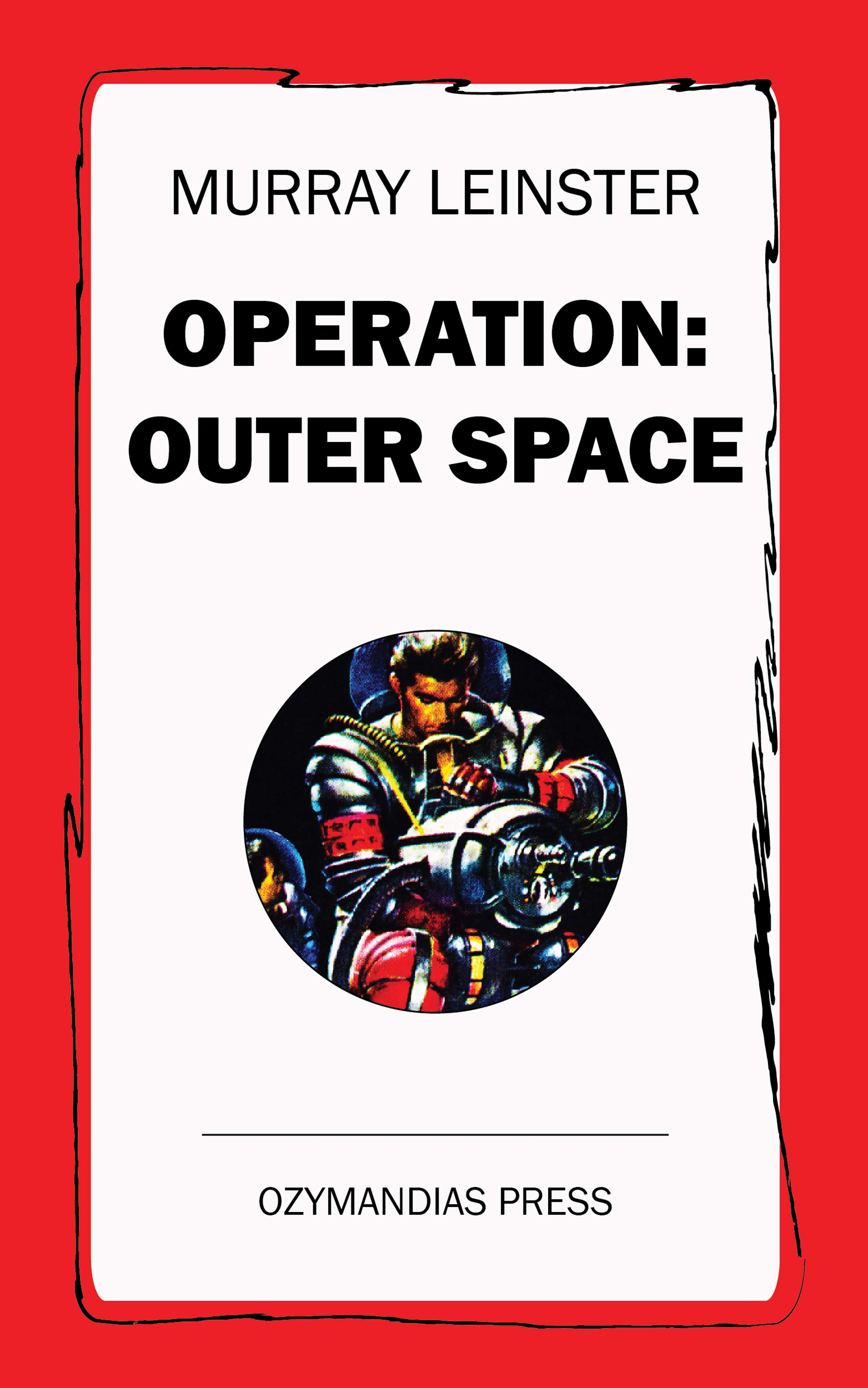 Murray Leinster Operation: Outer Space murray leinster operation outer space