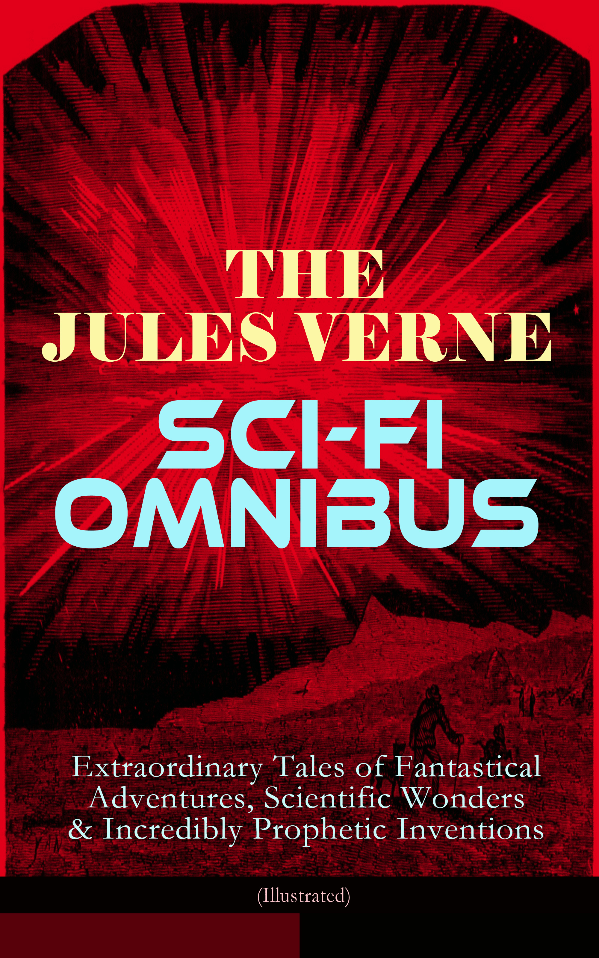 the jules verne sci fi omnibus extraordinary tales of fantastical adventures scientific wonders incredibly prophetic inventions illustrated
