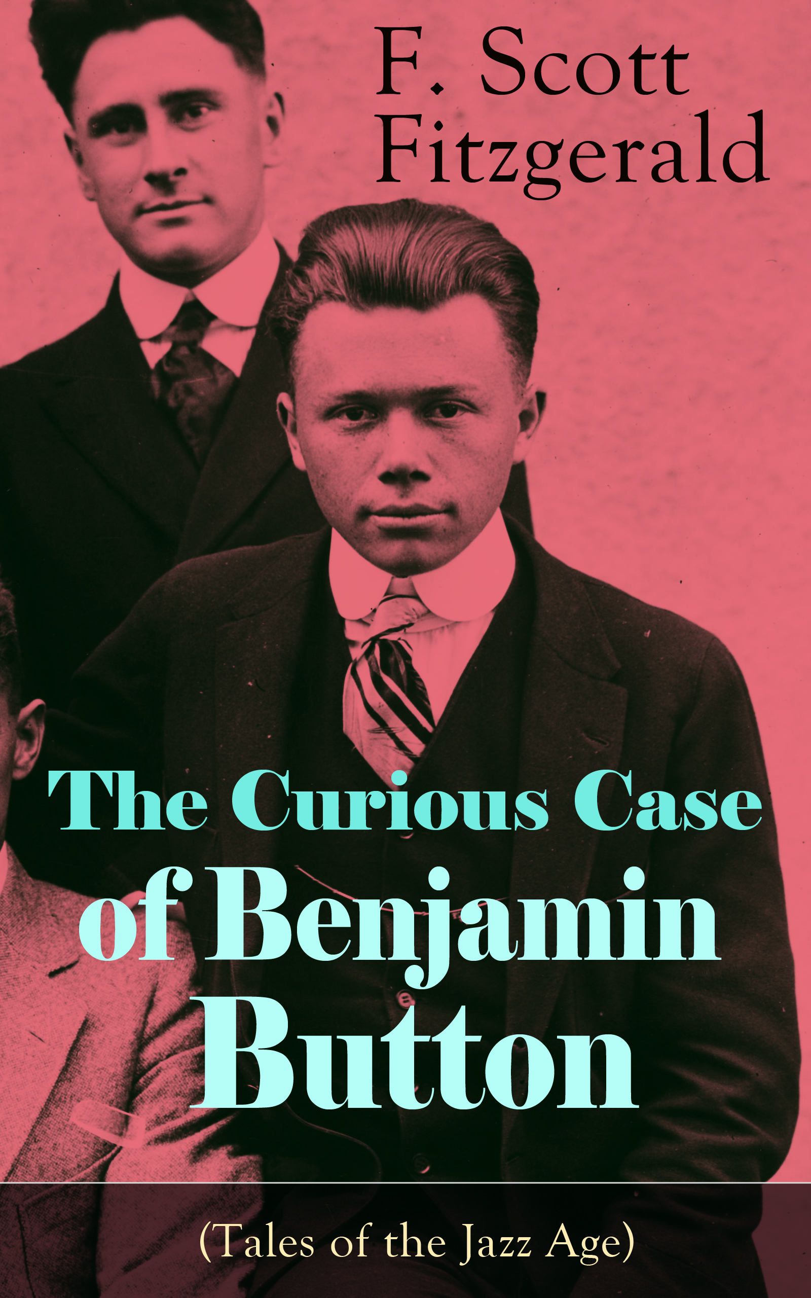 F. Scott Fitzgerald The Curious Case of Benjamin Button (Tales of the Jazz Age)