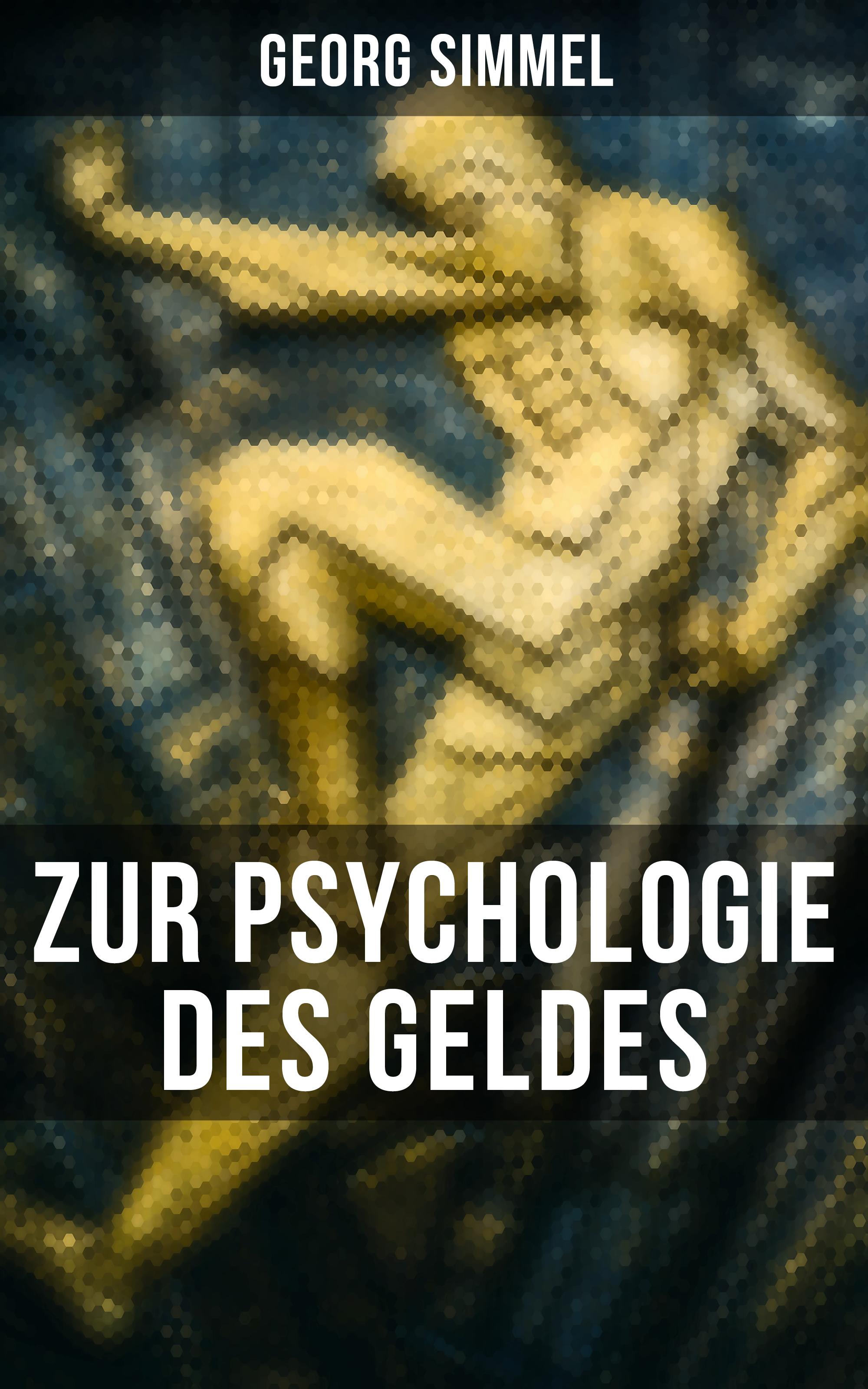 Simmel Georg Georg Simmel: Zur Psychologie des Geldes simmel georg hauptprobleme der philosophie