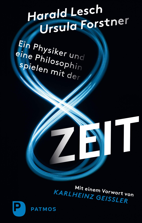 Harald Lesch Ein Physiker und eine Philosophin spielen mit der Zeit siegfried hess opa was macht ein physiker physik für jung und alt