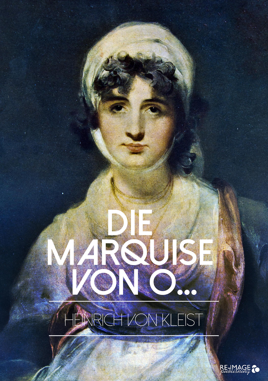 цена Heinrich von Kleist Die Marquise von O... онлайн в 2017 году