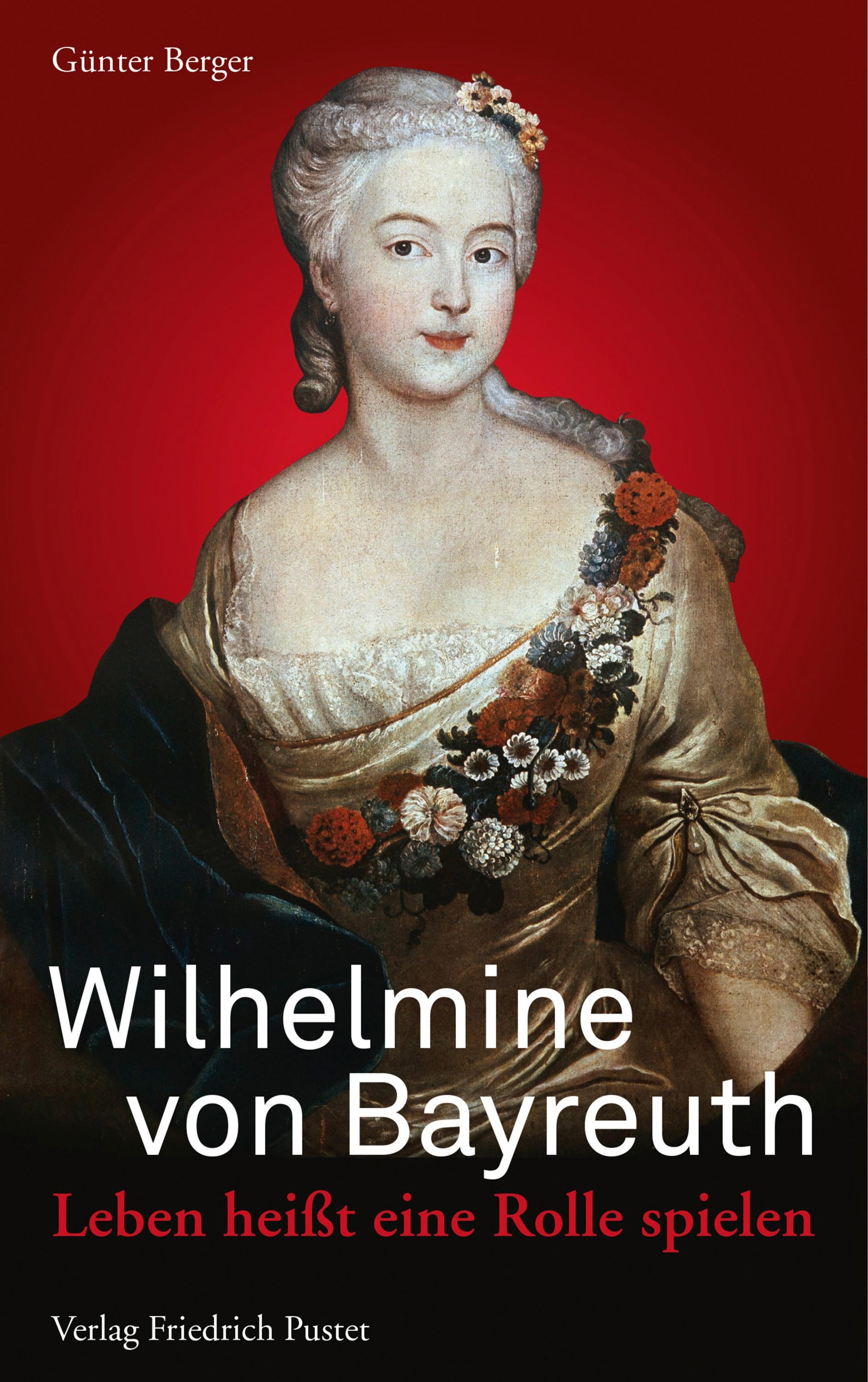 Günter Berger Wilhelmine von Bayreuth