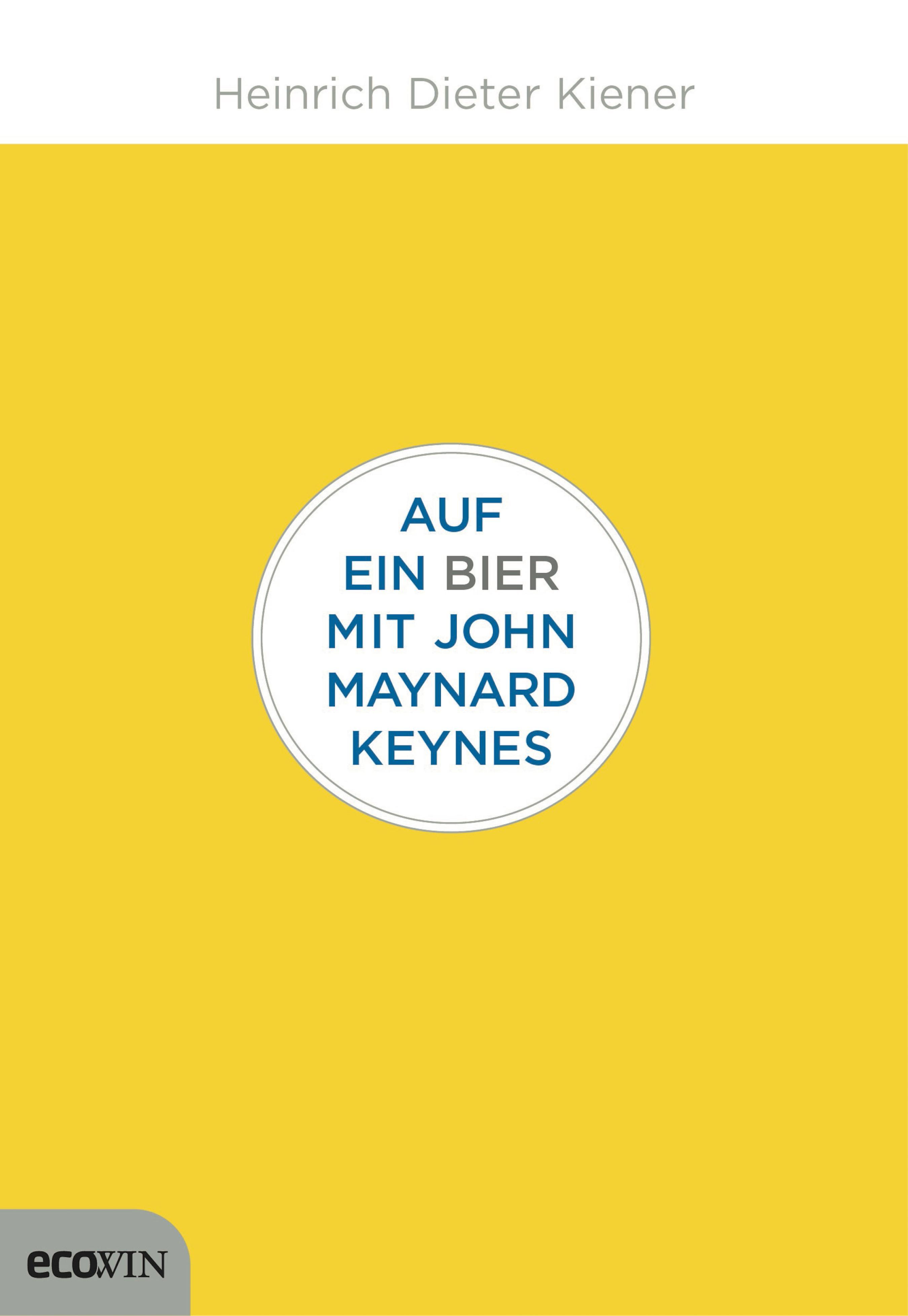 Heinrich Dieter Kiener Auf ein Bier mit John Maynard Keynes lina laubisch debate about alternative monetary systems silvio gesell john maynard keynes irving fisher