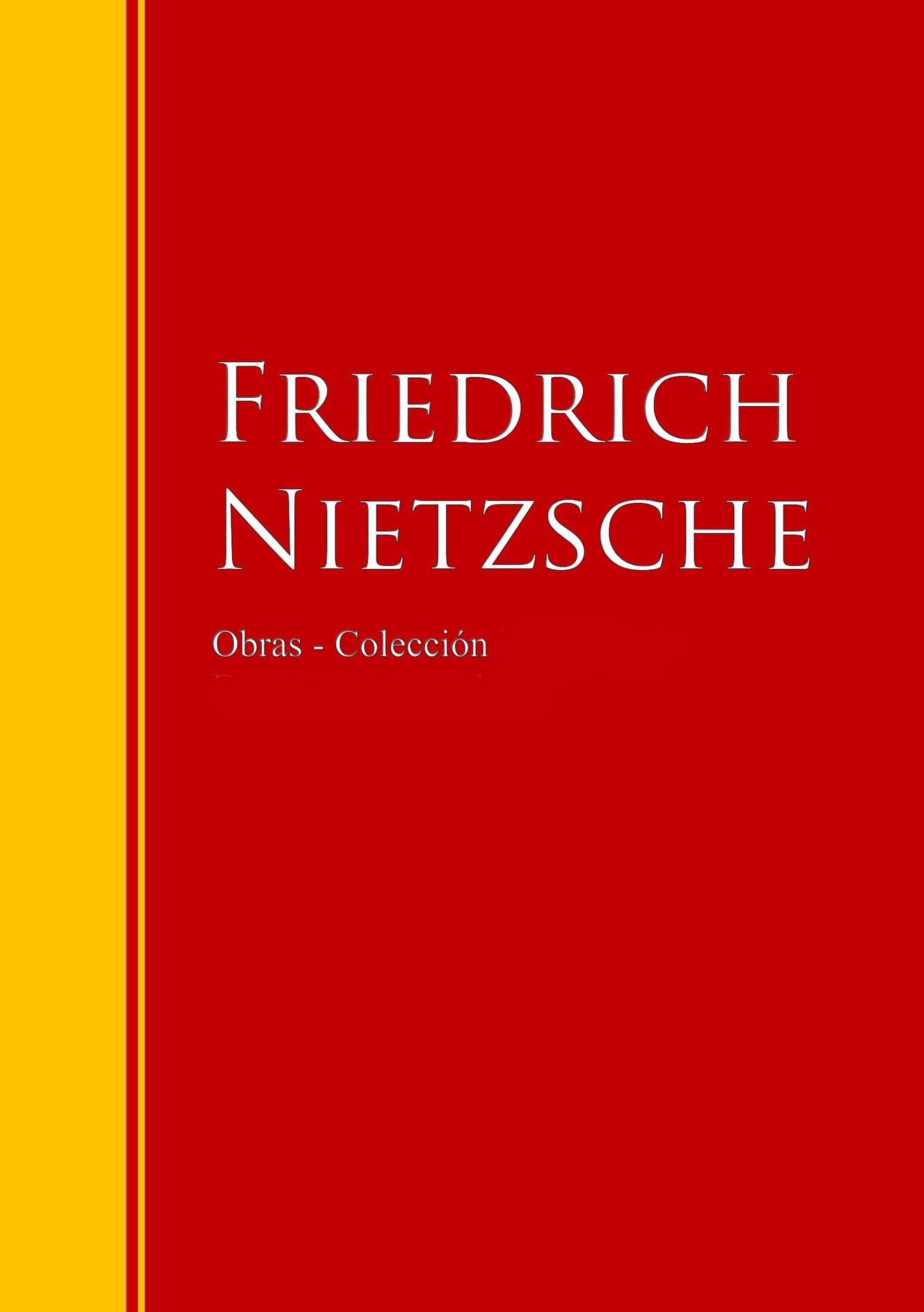 Friedrich Nietzsche Obras - Colección de Friedrich Nietzsche