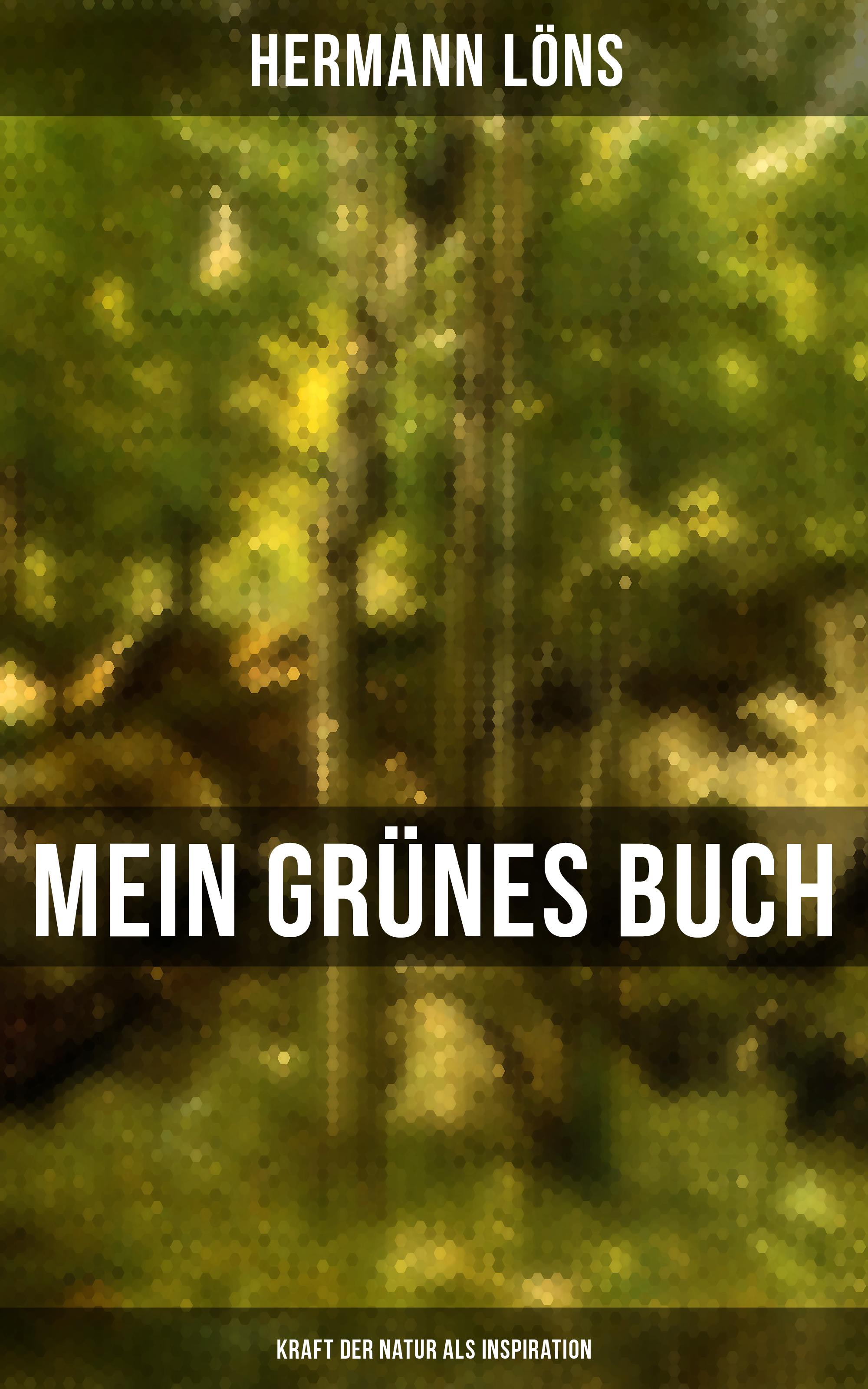 цена Löns Hermann Mein grünes Buch - Kraft der Natur als Inspiration