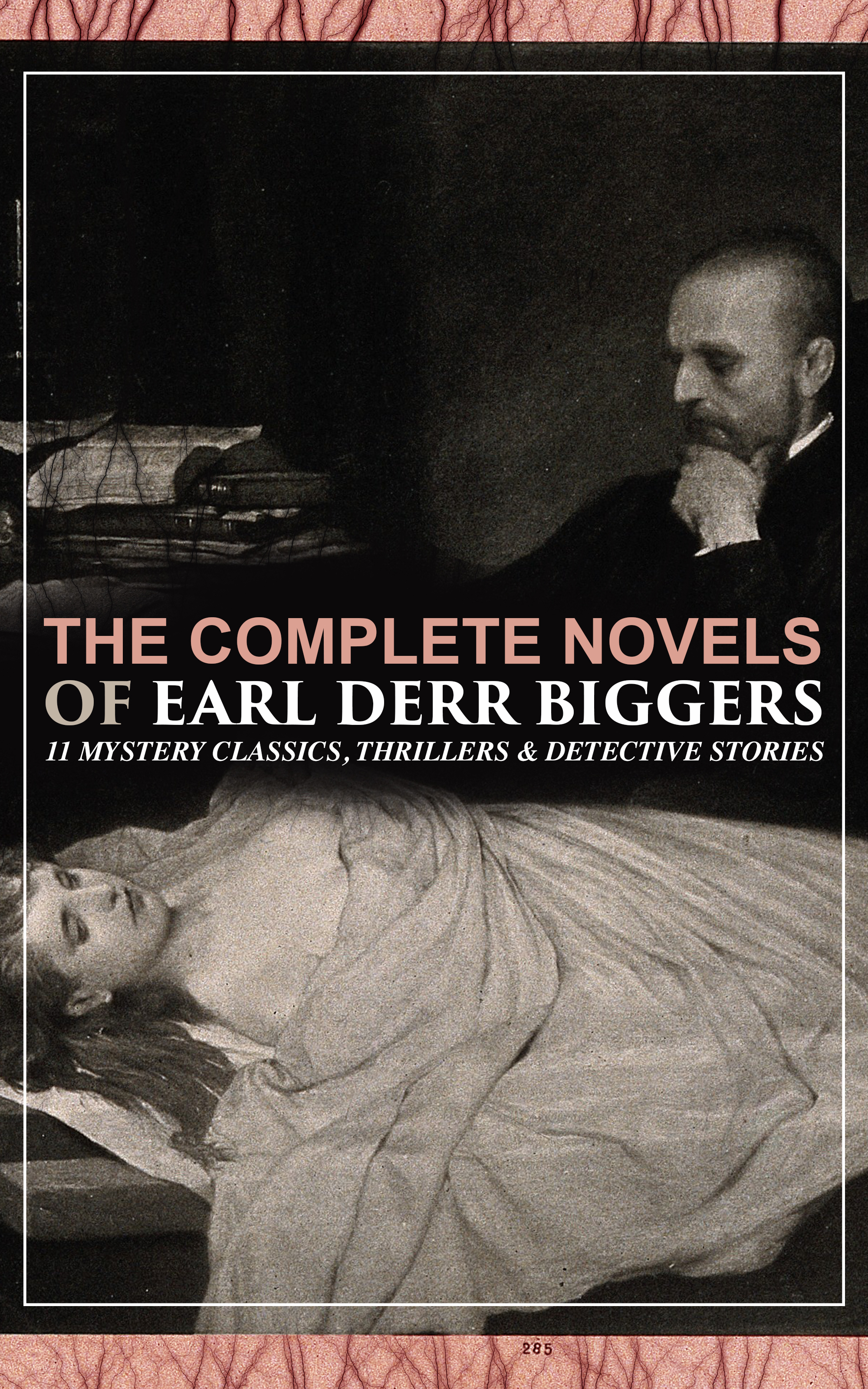 the complete novels of earl derr biggers 11 mystery classics thrillers detective stories