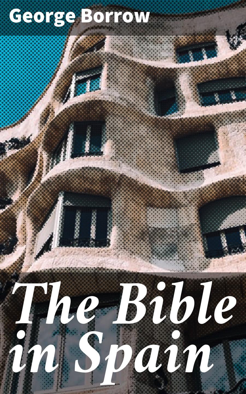 Borrow George The Bible in Spain