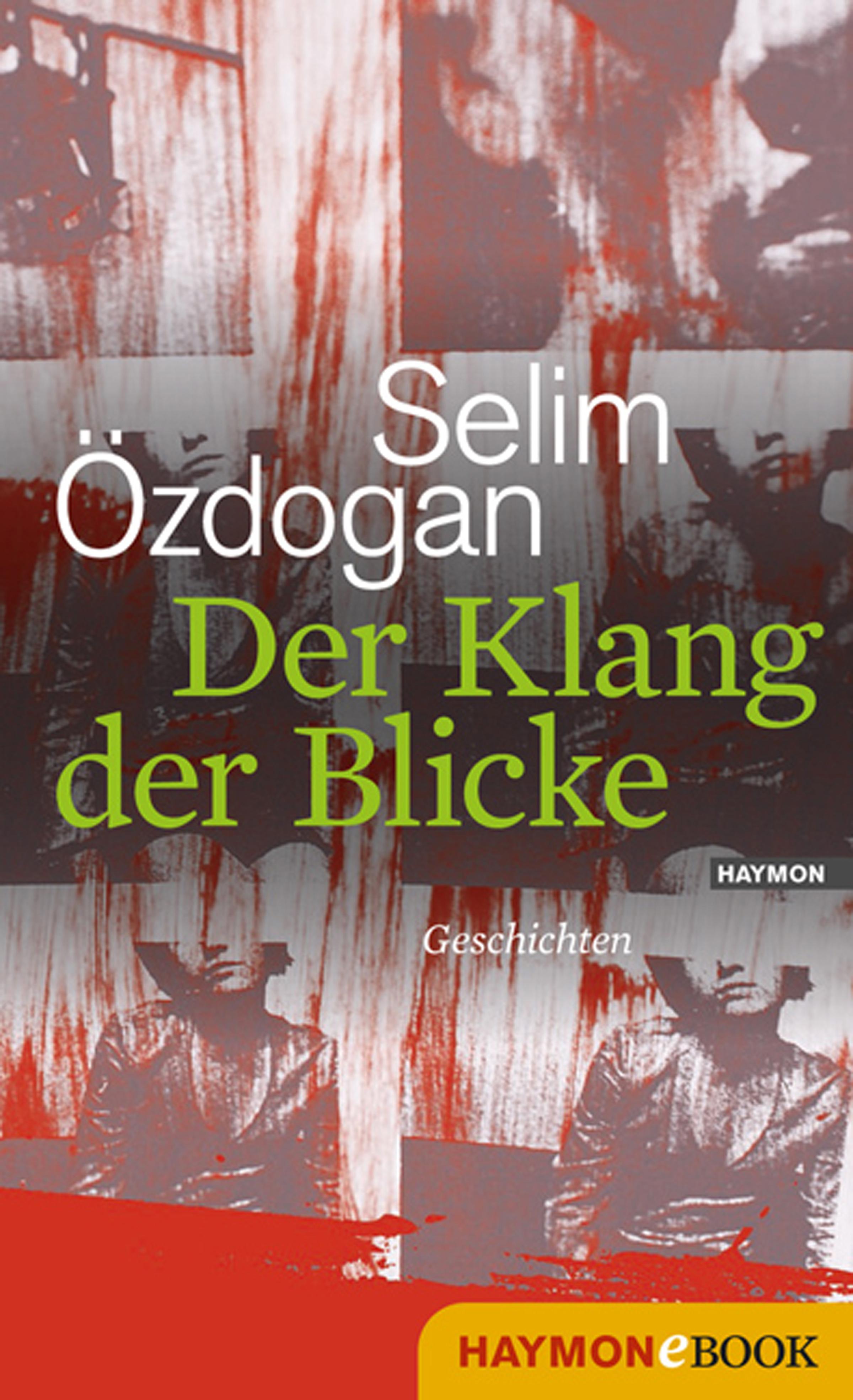 Selim Ozdogan Der Klang der Blicke patricia kelly der klang meines lebens