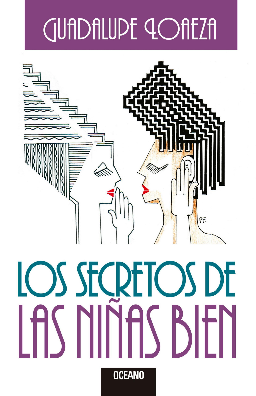 Guadalupe Loaeza Los secretos de las niñas bien ana martos los senderos secretos de venus
