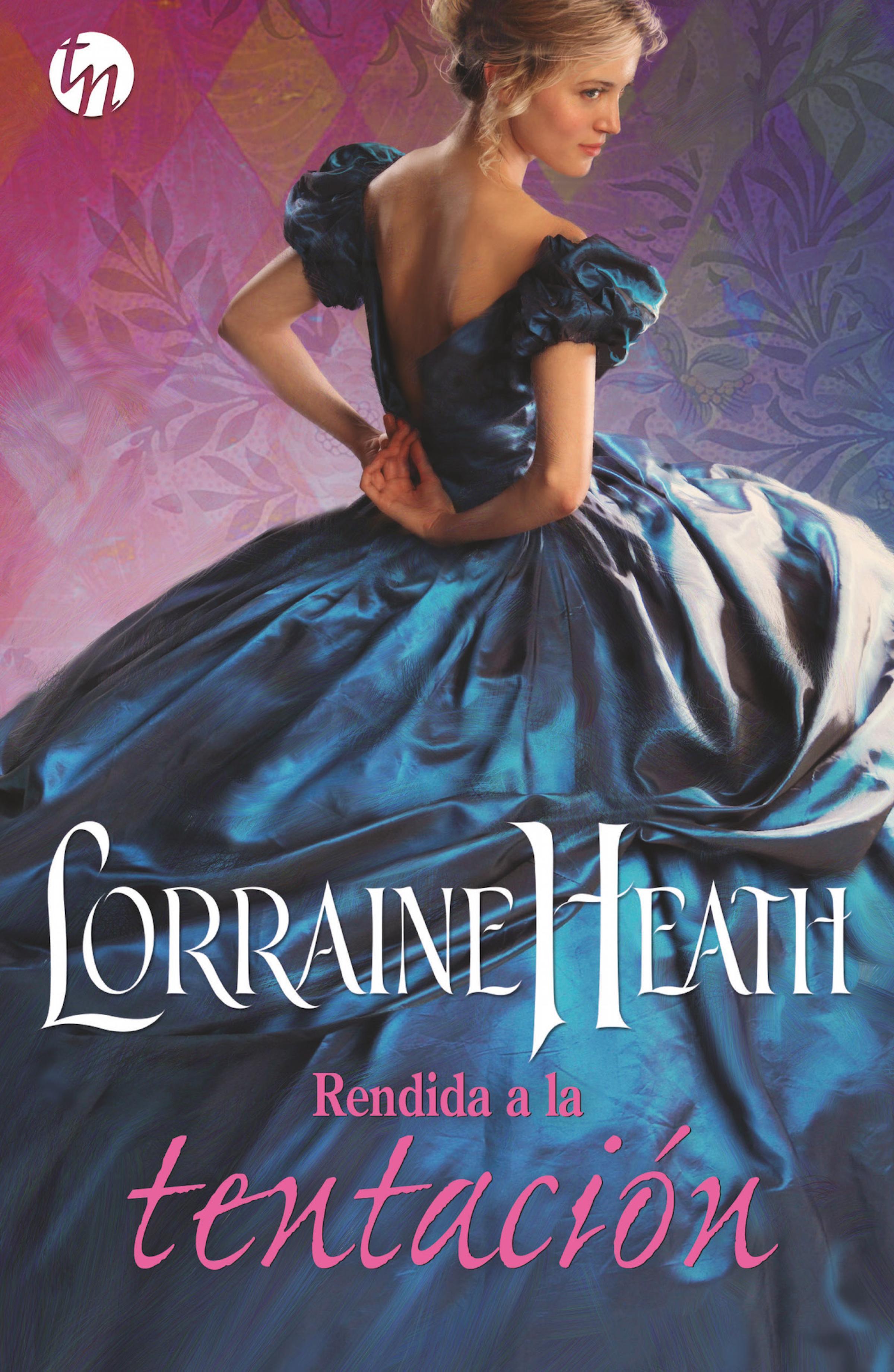 Lorraine Heath Rendida a la tentación