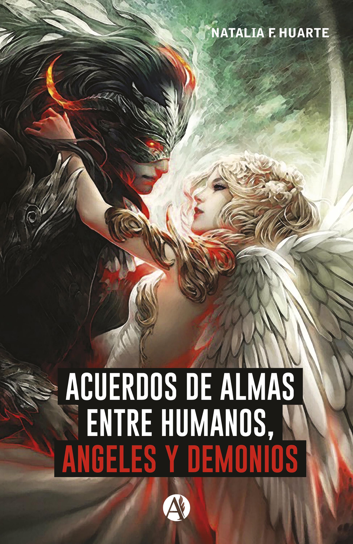 Natalia F. Huarte Acuerdos de alma entre humanos, ángeles y demonios elizabeth gómez etayo ni ángeles ni demonios hombres comunes