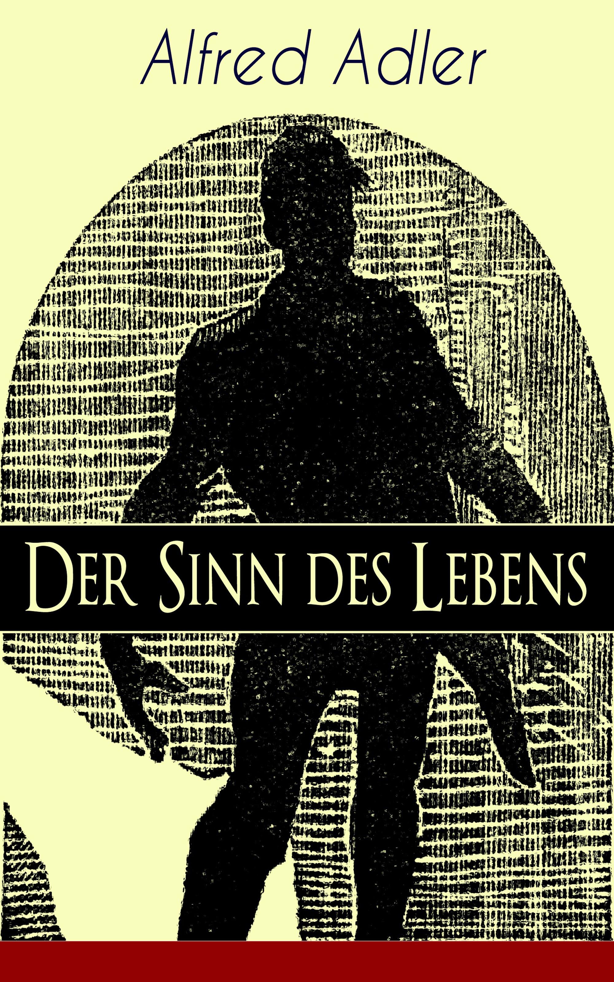 Alfred Adler Der Sinn des Lebens patricia kelly der klang meines lebens