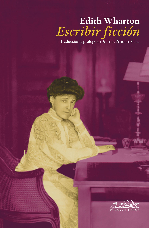 Edith Wharton Escribir ficción edith wharton ethan frome