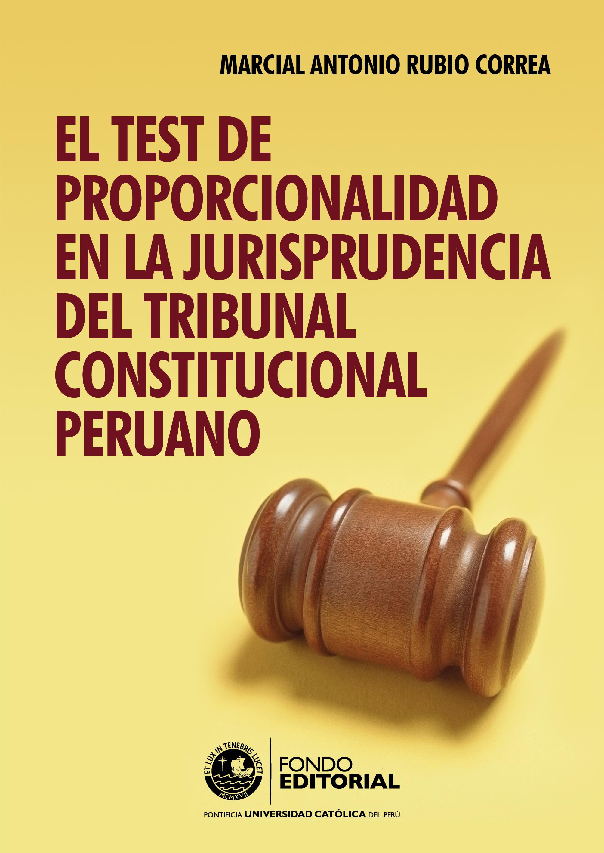 цена на Marcial Rubio El test de proporcionalidad en la jurisprudencia del Tribunal Constitucional