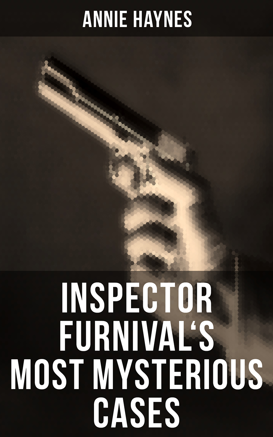 Фото - Annie Haynes Inspector Furnival's Most Mysterious Cases cases